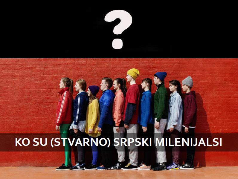 istraživanje ko su stvarno srpski milenijalsi
